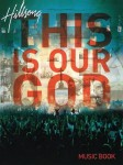 Hillsong Music Australia - This Is Our God -śpiewnik, zapis nutowy