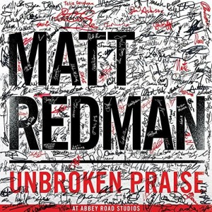 Redman, Matt - Unbroken Praise At Abbey Road Studios CD