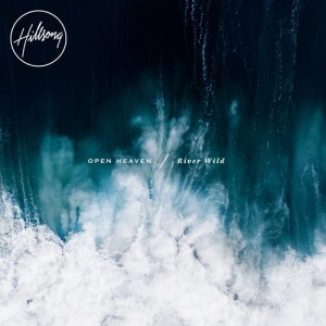 Hillsong - Open Heaven / River Wild - CD