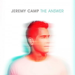 Jeremy Camp,  - The Answer