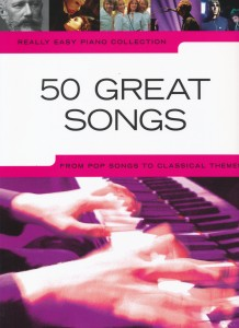 50 Great Songs - Really Easy Piano