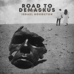 Israel Houghton - Road To Demaskus