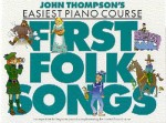 John Thompson's - Easiest Piano Course: First Folk Songs