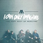 MercyMe - I Can Only Imagine (CD)