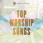 SOZO Playlists - Top Worship Songs 2020