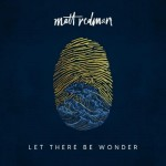Matt Redman - Let There Be Wonder  - CD