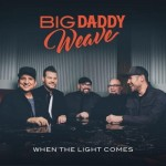 Big Daddy Weave - When The Light Comes - CD