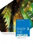 Enjoy the Organ cz.3 - Łatwe utwory na organy od XVII do XX wieku