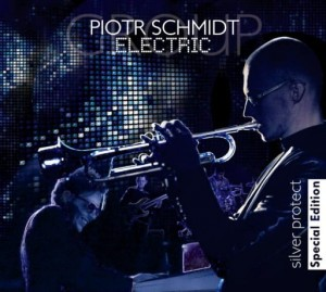 Piotr Schmidt Electric Group – Silver Protect. Special Edition (CD)