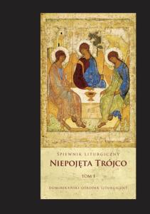 Niepojęta Trójco T. 1 - Śpiewnik liturgiczny