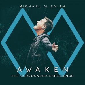 Michael W. Smith - Awaken The Surrounded Experience