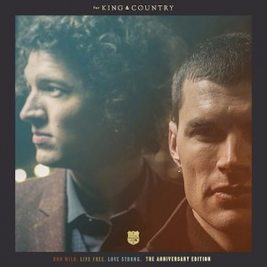 For King & Country - Run Wild, Live Free, Love Strong (The Anniversary Edition)