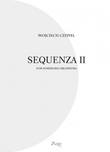 Wojciech Czepiel - Sequenza II for symphony orchestra - partytura