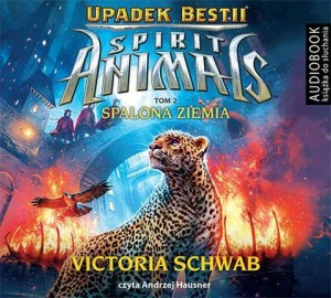 Spirit Animals. Upadek bestii. Tom 2. Spalona ziemia - CD