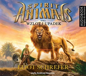 Spirit Animals. Tom 6. Wzlot i upadek - CD