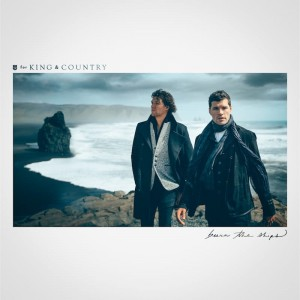 For King & Country - Burn The Ship