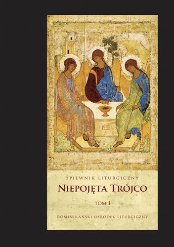 Niepojęta Trójco T 1 śpiewnik Liturgiczny