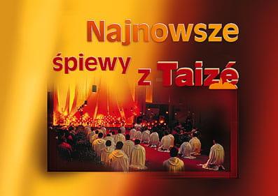 Nowe i najnowsze śpiewy z Taize